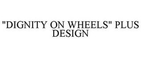 """DIGNITY ON WHEELS"" PLUS DESIGN"