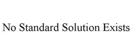 NO STANDARD SOLUTION EXISTS