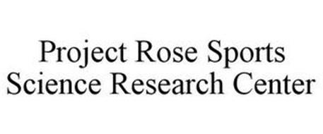 PROJECT ROSE SPORTS SCIENCE RESEARCH CENTER
