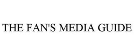THE FAN'S MEDIA GUIDE