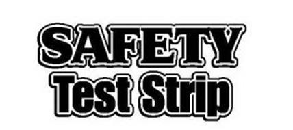 SAFETY TEST STRIP