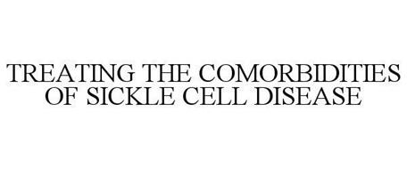 TREATING THE COMORBIDITIES OF SICKLE CELL DISEASE