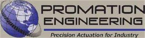 PROMATION ENGINEERING PRECISION ACTUATION FOR INDUSTRY