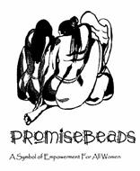 PROMISEBEADS A SYMBOL OF EMPOWERMENT FOR ALL WOMEN