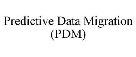 PREDICTIVE DATA MIGRATION (PDM)