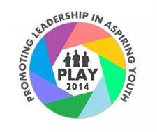 PLAY 2014 PROMOTING LEADERSHIP IN ASPIRING YOUTH