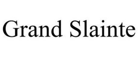 GRAND SLAINTE