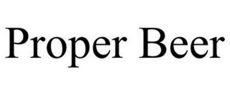 PROPER BEER