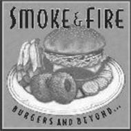 SMOKE & FIRE BURGERS AND BEYOND ...
