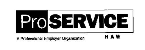 PROSERVICE A PROFESSIONAL EMPLOYER ORGANIZATION