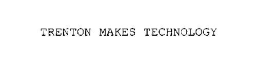 TRENTON MAKES TECHNOLOGY