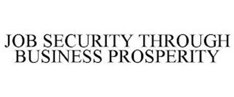 JOB SECURITY THROUGH BUSINESS PROSPERITY