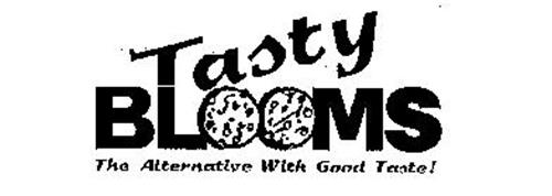TASTY BLOOMS THE ALTERNATIVE WITH GOOD TASTE!