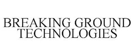 BREAKING GROUND TECHNOLOGIES