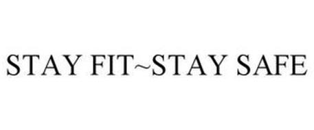 STAY FIT~STAY SAFE