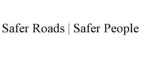 SAFER ROADS   SAFER PEOPLE