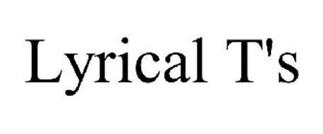 LYRICAL T'S