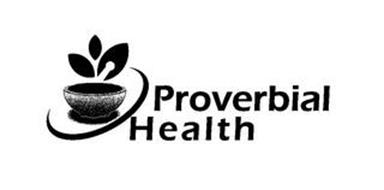 PROVERBIAL HEALTH