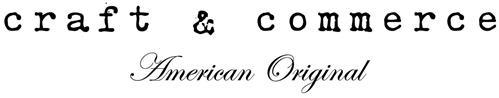 CRAFT & COMMERCE AMERICAN ORIGINAL