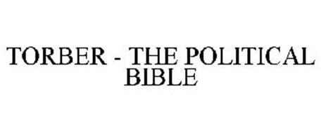 TORBER - THE POLITICAL BIBLE