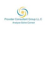 PROVIDER CONSULTANT GROUP LL.C ANALYZE-SOLVE-CORRECT