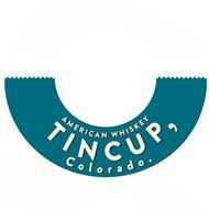 TIN CUP, COLORADO. AMERICAN WHISKEY