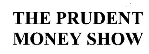 THE PRUDENT MONEY SHOW