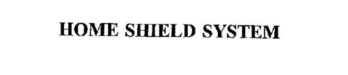 HOME SHIELD SYSTEM