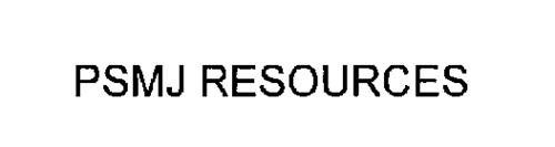 PSMJ RESOURCES