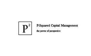 P2 P-SQUARED CAPITAL MANAGEMENT THE POWER OF PERSPECTIVE