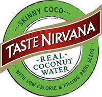 TASTE NIRVANA - REAL - COCONUT WATER · · · SKINNY COCO · · · WITH LOW CALORIE & FILLING BASIL SEEDS · · ·