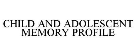 CHILD AND ADOLESCENT MEMORY PROFILE