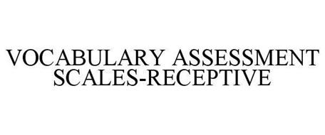 VOCABULARY ASSESSMENT SCALES-RECEPTIVE