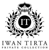 IT IWAN TIRTA PRIVATE COLLECTION