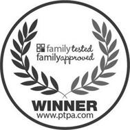 FAMILY TESTED FAMILY APPROVED WINNER WWW.PTPA.COM