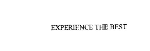 EXPERIENCE THE BEST