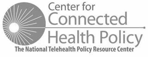 CENTER FOR CONNECTED HEALTH POLICY THE NATIONAL TELEHEALTH POLICY RESOURCE CENTER