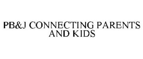 PB&J CONNECTING PARENTS AND KIDS