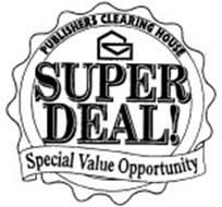 PUBLISHERS CLEARING HOUSE SUPER DEAL! SPECIAL VALUE OPPORTUNITY