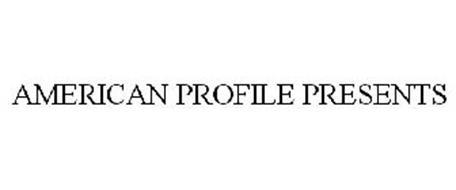 AMERICAN PROFILE PRESENTS