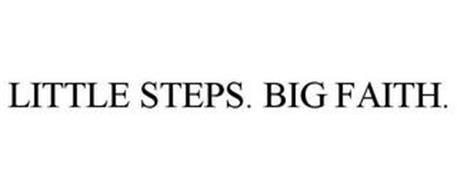 LITTLE STEPS. BIG FAITH.