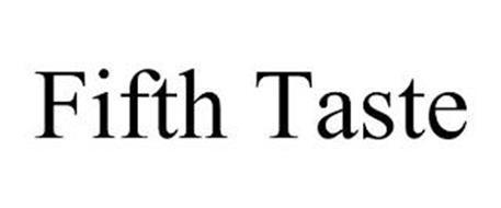 FIFTH TASTE