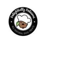 DELIGHTFULLY DELICIOUS ALL NATURAL DOG TREATS