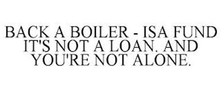 BACK A BOILER - ISA FUND IT'S NOT A LOAN. AND YOU'RE NOT ALONE.