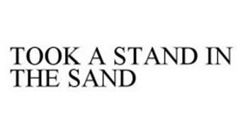 TOOK A STAND IN THE SAND