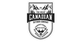 THE GREAT CANADIAN OUTDOOR COMPANY DURABLE GOODS FOR YOUR OUTDOOR ADVENTURE