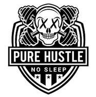 XX PURE HUSTLE NO SLEEP
