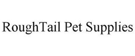 ROUGHTAIL PET SUPPLIES