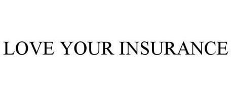 LOVE YOUR INSURANCE