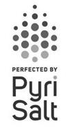 PERFECTED BY PYRI SALT